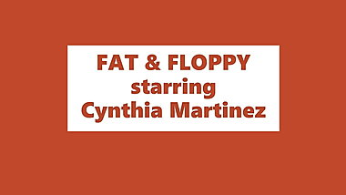 Cynthia is fat and floppy
